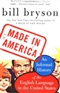 Made in America An Informal History of the English Language in the United States Bill Bryson Book