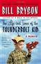 The Life and Times of the Thunderbolt Kid A Memoir Bill Bryson Book