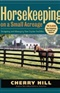 Horsekeeping on a Small Acreage Designing and Managing Your Equine Facilities by Cherry Hill Book