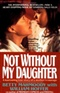 Not without my daughter Betty Mahmoody Book