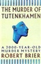 The Murder of Tutenkhamen Robert Brier Book