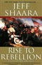 Rise to Rebellion Jeff Shaara Book