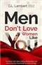 Men Dont Love Women Like You G L Lambert Book