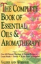 The Complete Book of Essential Oils and Aromatherapy Valerie Ann Worwood Book