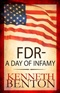 FDR A day of infamy KENNETH C BENTON Book