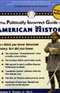The Politically Incorrect Guide to American History Thomas E Woods Jr Book