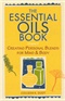 The Essential Oils Book Colleen K Dodt Book