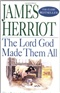 Lord God Made Them All James Herriot Book