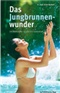 Das Jungbrunnenwunder Dr Dieter Markert Book