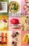 Good Things for Easy Entertaining The Best of Martha Stewart Living Martha Stewart Book
