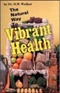The natural way to fibrant health Dr N W Walker Book