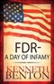FDR A day of infamy Kenneth Benton Book