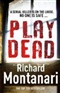 Play Dead Richard Montanari Book