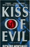 Kiss of Evil Richard Montanari Book