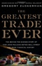 The Greatest Trade Ever Gregory Zukerman Book
