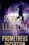 The Prometheus Deception Robert Ludlum Book