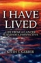 I Have Lived Life from a cancer survivors perspective Keith E Gerber Book