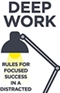 Deep Work Rules for Focused Success in a Distracted World Cal Newport