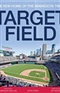 Target Field The New Home of the Minnesota Twins by Steve Berg Author Joe Mauer Afterword Garrison Keillor Foreword Book