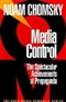 Media Control The Spectacular Achievements of Propaganda Noam Chomsky Book