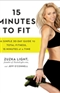 15 Minutes to Fit The Simple 30 Day Guide to Total Fitness Zuzka Light