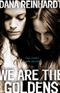 We Are the Goldens Dana Reinhardt Book