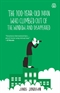 The 100 year old man who climbed out of the window Jonas Jonasson Book