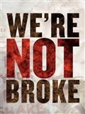 Were not broke