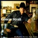 George Strait: Always Never The Same