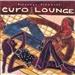 Putumayo Presents Euro Lounge Music
