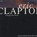 Eric Clapton: Change the World  #live video  version