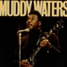 Muddy Waters: Mississippi Delta Blues