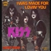 Kiss: I Was Made For Loving You