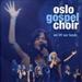 Oslo Gospel Choir: Bless the Lord O' my soul