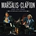Eric Clapton Wynton Marsalis Play The Blues Live from jazz at the Lincoln Centre Music