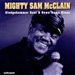 Mighty Sam McClain Sledgehammer Soul And Down Home Blues 1966 1969 Music