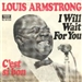 LOUIS ARMSTRONG: I WILL WAIT FOR