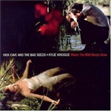 nick cavekylie M: WHERE the wild roses grow