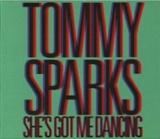 Tommy Sparks: Shes got me dancing