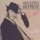 Frank Sinatra: Sinatra Reprise The Very Good Years