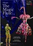 Wolfgan Amadeus Mozart: Wolfgang Amadeus Mozart The Magic Flute The Metropolitan Opera HD