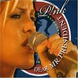 Pink: Dear Mr President