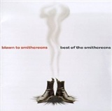 The Smithereens: Blown to Smithereens