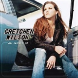All Jacked Up: Gretchen Wilson