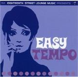 Easy Tempo: Eighteenth Street Lounge Music