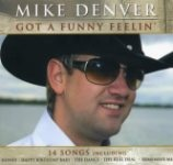 Mike Denver: Got a Funny Feeling