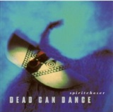 Dead can Dance: Spiritchaser