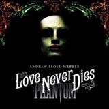 Andrew Lloyd Webber: Love Never Dies