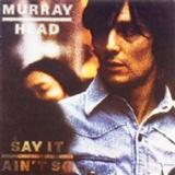 Murray Head: Say It Aint So Joe