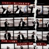 Andy Summers: The Last Dance of Mr X